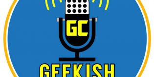 Geekish Cast your source for all things Geeky